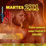 MARTES   DE   2  X1     PAGAS   1 ENTRAN 2   COVER 28.000 MIL